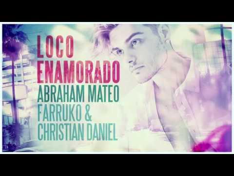 Abraham Mateo, Farruko, Christian Daniel -  Loco Enamorado (Audio Official)
