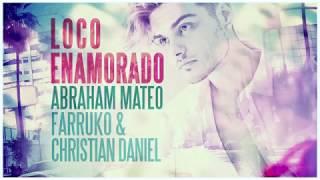 Скачать Abraham Mateo Farruko Christian Daniel Loco Enamorado Audio Official