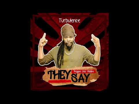 "Turbulence ""They Say"" Reggae Star Riddim"