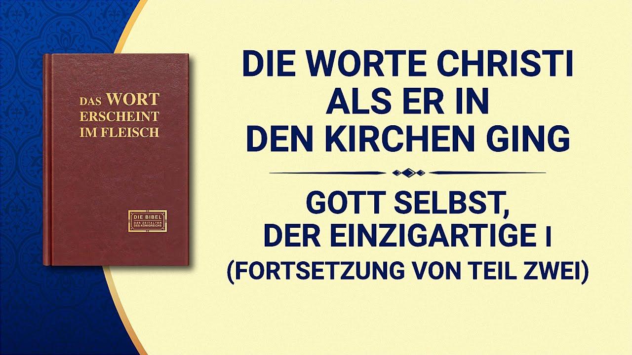 Das Wort Gottes | Gott Selbst, der Einzigartige I Gottes Autorität (I) (Fortsetzung von Teil Zwei)