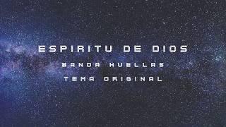 Banda Huellas - Espíritu de Dios (Video Lírico, Tema Original)