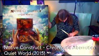 Native Construct - Chromatic Aberration (Drum Cover)