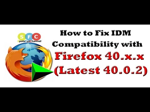 How to Fix IDM Compatibility with Firefox 40.0.2 or 40.0.3 or higher