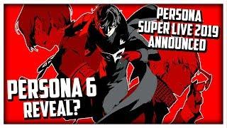 Persona 6 Reveal Incoming? | Persona Super Live 2019 Announced