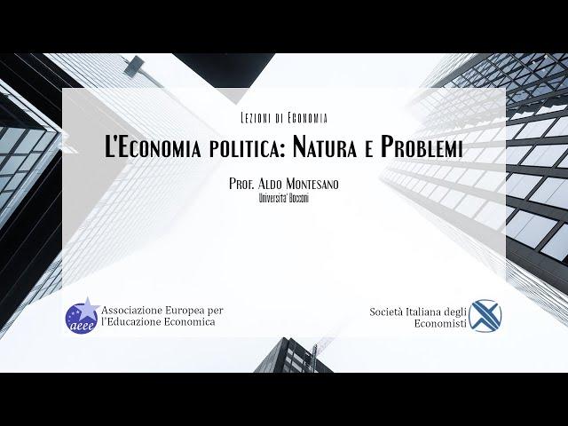 Prof. Aldo Montesano (SIE – UniBocconi): L'Economia politica: natura e problemi - 25. 01.2021