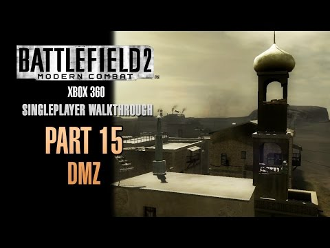 Battlefield 2: Modern Combat Walkthrough (Xbox 360) - Part 15 - DMZ