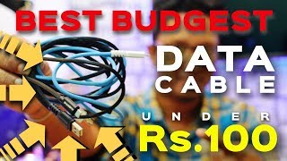 Best Budget Data Cables Under Rs.100/- | Data Dock