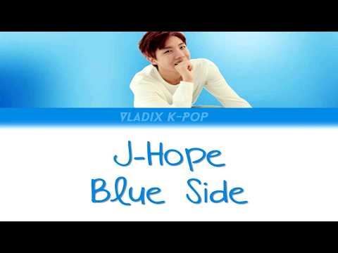 J-Hope - Blue Side [Han/Rom/Eng Lyrics]