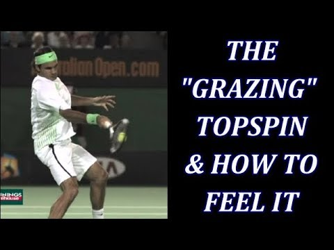 "The ""Grazing"" Tennis Topspin & How To Feel It"