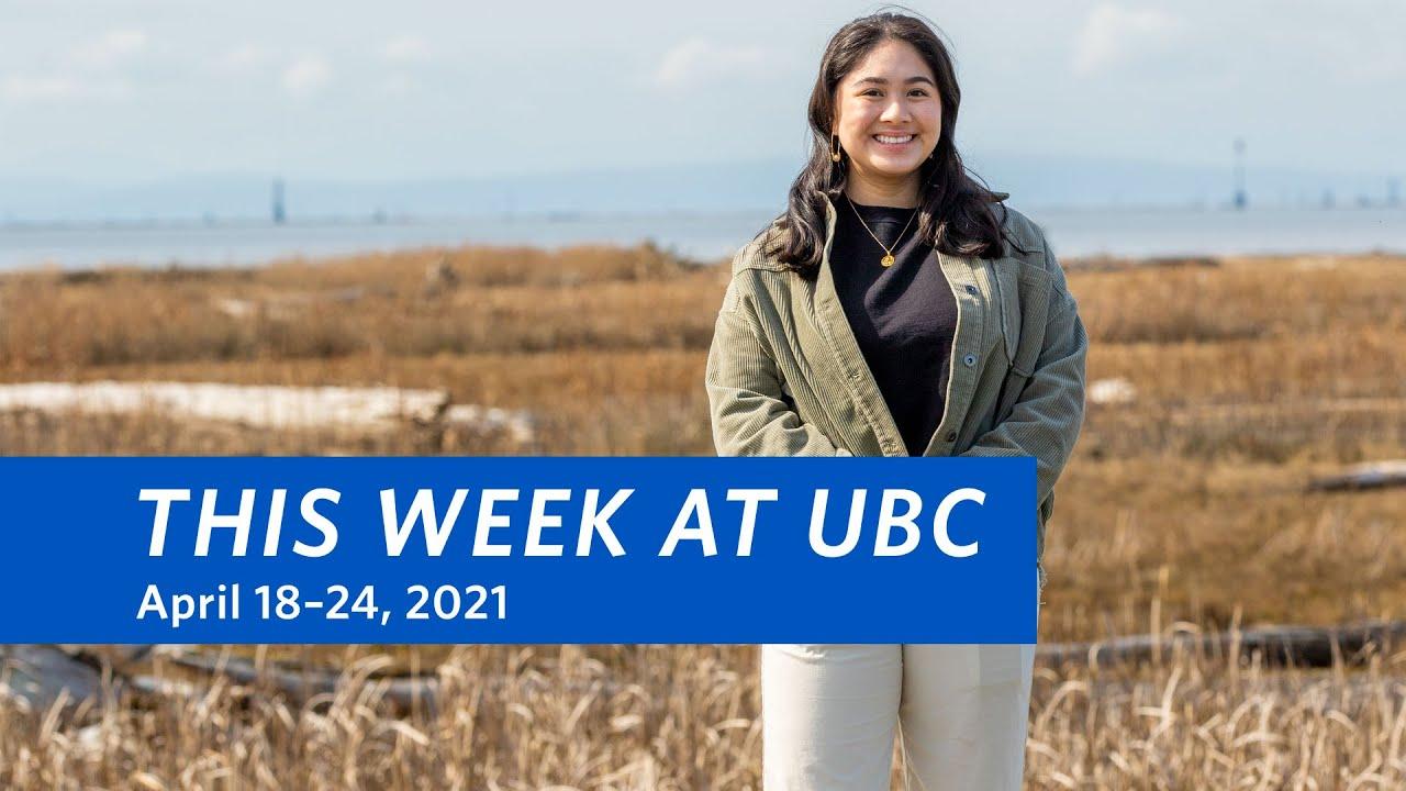 This Week at UBC: April 18–24, 2021