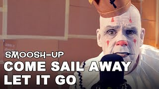 Come Sail Away / Let It Go Smoosh-Up STYX - Frozen - South Park cover