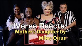 rIVerse Reacts: Mother's Daugher by Miley Cyrus - M/V Reaction