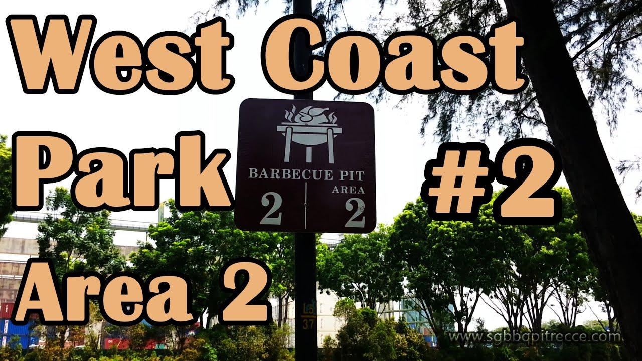 West Coast Park BBQ Pit 2 Area 2  YouTube