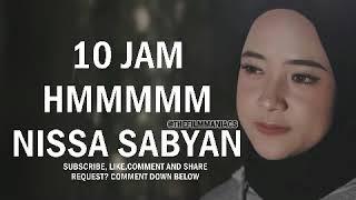 [545.30 MB] (10 JAM) Hmmm Deen Assalam - Nissa Sabyan