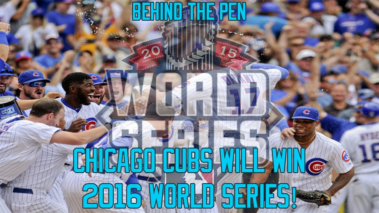 dd0b03e316e Chicago Cubs Will Win 2016 World Series! - YouTube