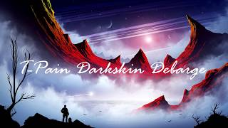 T-Pain Darkskin Debarge