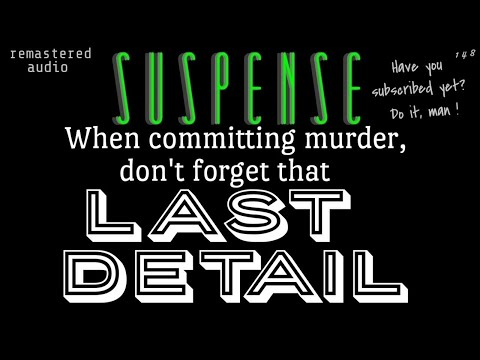 "Scientist may have missed ""The Last Detail"" • [remastered version] • SUSPENSE Best Episodes"