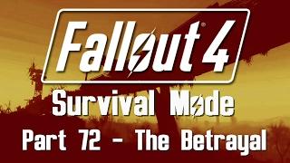 Fallout 4: Survival Mode - Part 72 - The Betrayal