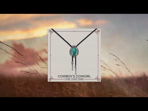 Chad Cooke Band - Cowboy's Cowgirl (Official Audio)