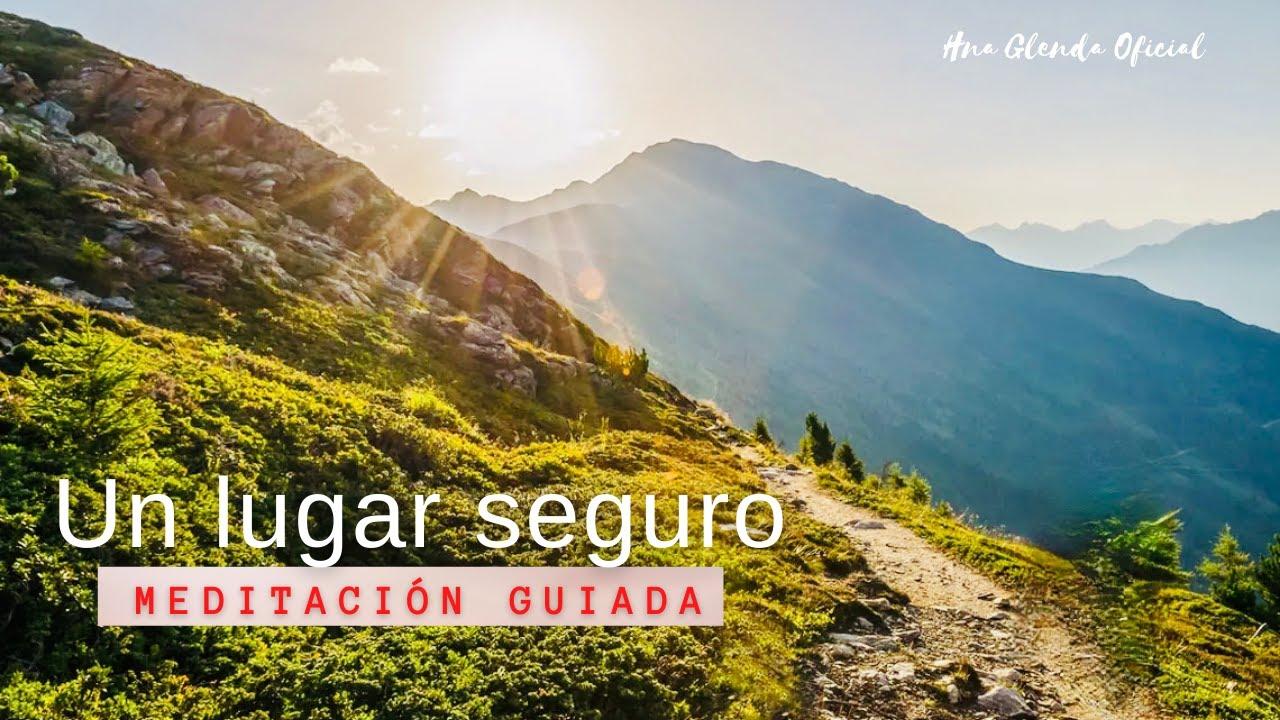 """MEDITACION GUIADA: """"UN LUGAR SEGURO"""" - HNA GLENDA OFICIAL"""