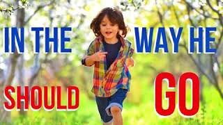 KJV Bible Songs: Train up a child (Proverbs 22:6, Proverbs 6:23)