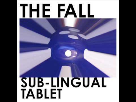 "The Fall - ""Sub-Lingual Tablet"" [Full Album] (2015)"