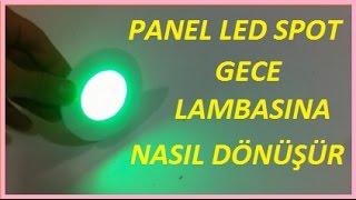 Panel Led Spot Gece Lambasına Dönüşümü