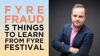 Fyre Festival Fraud - 5 Things to learn from the Fyre Documentary