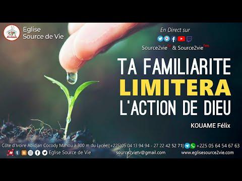 KOUAME Félix | Ta Familiarité Limitera l'Action de Dieu