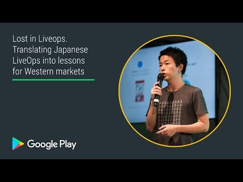 Translating Japanese LiveOps into lessons for Western markets (Games track - Playtime EMEA 2017)
