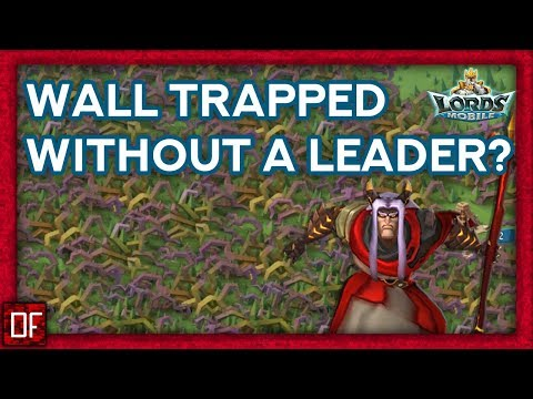 Lords Mobile: WALL TRAP WITHOUT A LEADER??