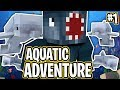 A NEW ADVENTURE! - Minecraft Aquatic Adventure! #1