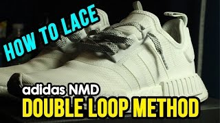 How To Lace Adidas NMD  Double Lace Method!! Original