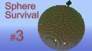 Minecraft - Sphere Survival. #3