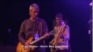 Paul Weller - I Wanna Make It Alright - The North Sea Jazz Festival  - 2006 ★