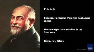 Erik Satie, Croquis et agaceries d
