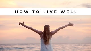 How to Live Well | Meditation