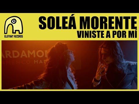 SOLEÁ MORENTE feat. EL YIYO - Viniste A Por Mí [Official]
