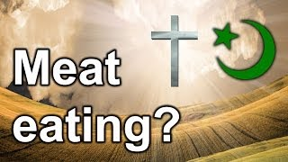Why do Christianity and Islam allow meat eating? Is it essential for Muslims to eat meat?