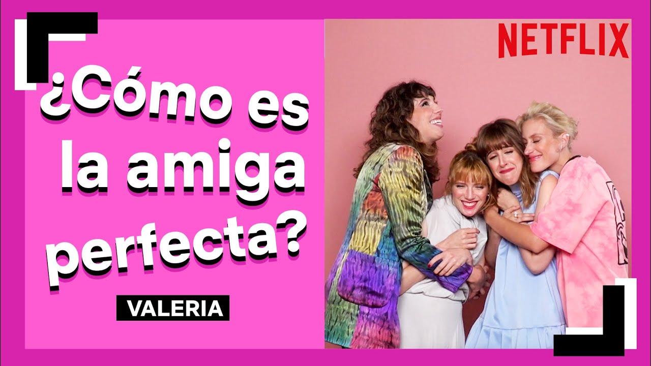 ¿Cómo es la AMIGA PERFECTA? | Valeria | Netflix España
