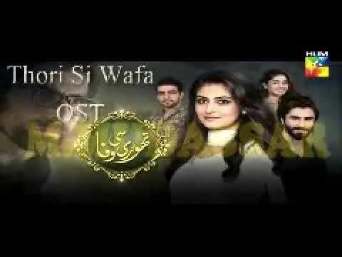 Thori si wafa Ost title song of thori si wafa on HUM channel