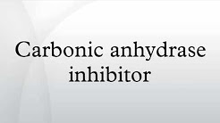 Carbonic anhydrase inhibitor