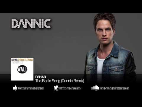R3HAB - The Bottle Song (Dannic Remix)