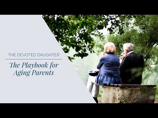 The Playbook for Aging Parents