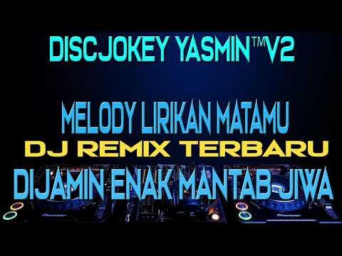 Dj Melodi Lirikan Matamu TikTok Original Terbaru 2019