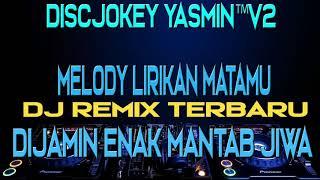 Download lagu Dj Melodi Lirikan Matamu TikTok Original Terbaru 2019