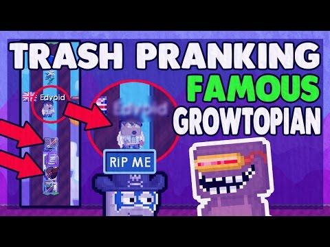 Growtopia | Trash Pranking Famous People