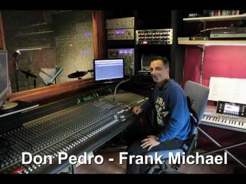 Don Pedro   Frank Michael