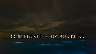 Our Planet: Our Business.