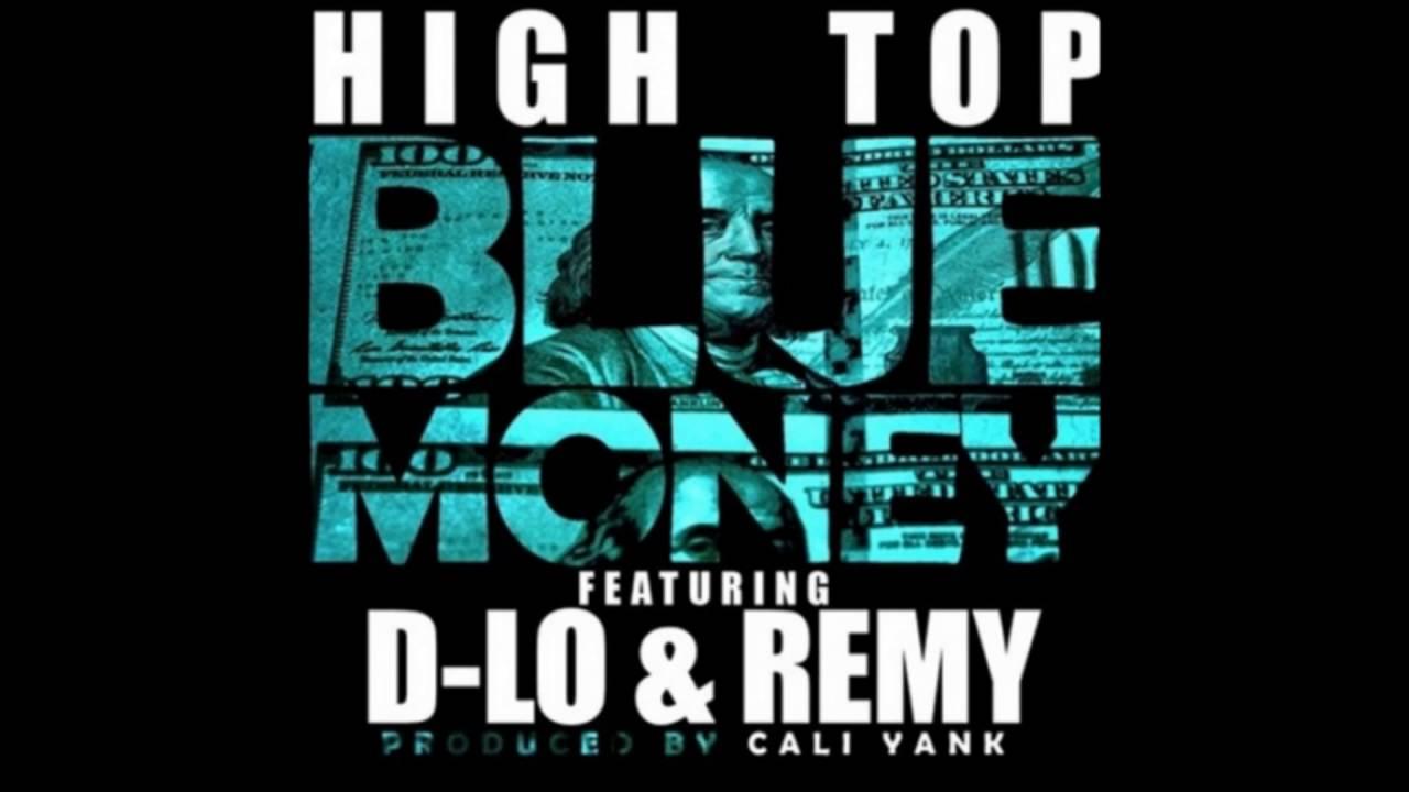 High Top ft  D Lo & Remy   Blue Money